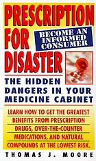 Prescription for disaster : the hidden dangers in your medicine cabinet