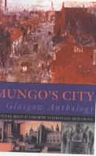 Mungo's city : a Glasgow anthology