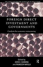 Foreign direct investment and governments : catalysts for economic restructuring