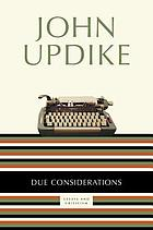 Due considerations : essays and criticism