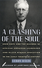 A clashing of the soul : John Hope and the dilemma of African American leadership and Black higher education in the early twentieth century