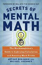 Secrets of mental math : the mathemagician's guide to lightning calculation and amazing math tricks