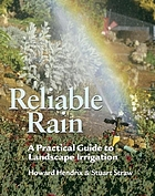 Reliable rain : a practical guide to landscape irrigation
