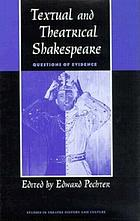 Textual and theatrical Shakespeare : questions of evidence