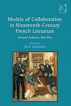 Models of collaboration in nineteenth-century French literature : several authors, one pen