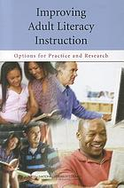 Improving adult literacy instruction : options for practice and research