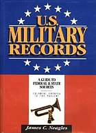 U.S. military records : a guide to federal and state sources, Colonial America to the present
