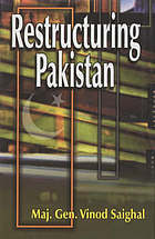 Restructuring Pakistan : a global imperative