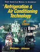 Study guide/lab manual to accompany Refrigeration and air conditioning technology, 4th edition : concepts, procedures, and troubleshooting techniques