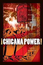 Chicana power! : contested histories of Feminism in the Chicano movement