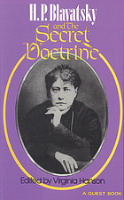 H.P. Blavatsky and The secret doctrine