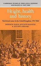 Height, health, and history : nutritional status in the United Kingdom, 1750-1980