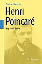Henri Poincaré : impatient genius