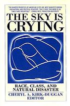 The sky is crying : race, class, and natural disaster