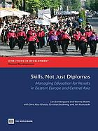 Skills, not just diplomas : managing education for results in Eastern Europe and Central Asia