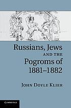 Russians, Jews, and the pogroms of 1881 - 1882