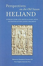 Perspectives on the Old Saxon Heliand : introductory and critical essays, with an edition of the Leipzig fragment