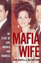 Mafia wife : my story of love, murder, and madness