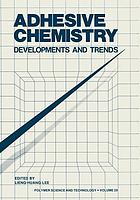 Adhesive Chemistry : Developments and Trends