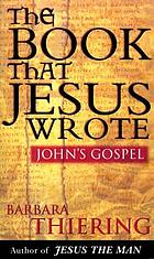 The book that Jesus wrote : John's gospel