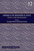 Language in the negotiation of justice : contexts, issues and applications