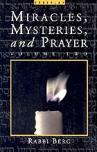 Miracles, mysteries, and prayer