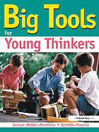 Big tools for young thinkers : using creative problem solving tools with primary students