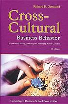 Cross-cultural business behavior : negotiating, selling, sourcing and managing across cultures