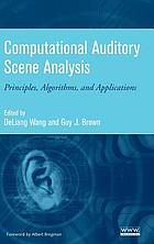 Computational auditory scene analysis : principles, algorithms, and applications