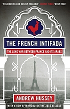 The French intifada : the long war between France and its Arabs