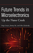 Future trends in microelectronics : up the nano creek