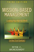 Mission-based management : leading your not-for-profit in the 21st century