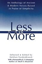 Less is more : the art of voluntary poverty : an anthology of ancient and modern voices raised in praise of simplicity