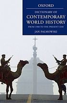 A dictionary of contemporary world history : from 1900 to the present day