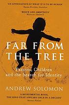 Far from the tree : a dozen kinds of love