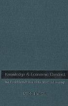 Knowledge and economic conduct : the social foundations of the modern economy