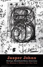 Jasper Johns : writings, sketchbook notes, interviews