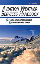 Aviation weather services handbook : federal aviation administration and national weather service