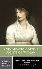 A vindication of the rights of woman : an authoritative text backgrounds and contexts criticism
