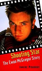 Shooting star : the Ewan McGregor story
