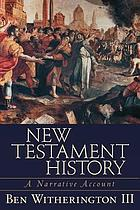 New Testament history : a narrative account