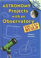 Astronomy projects with an observatory you can build