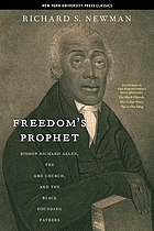 Freedom's prophet : Bishop Richard Allen, the AME Church, and the Black founding fathers