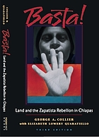 Basta! : land and the Zapatista rebellion in Chiapas