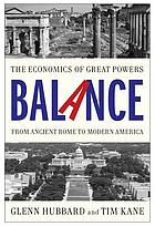 Balance : the economics of great powers from ancient Rome to modern America