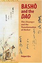 Basho and the Dao : the Zhuangzi and the transformation of Haikai