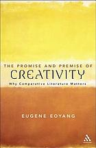 The promise and premise of creativity : why comparative literature matters