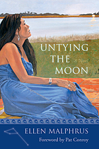 Untying the moon : a novel