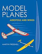 Model planes : aerofoils and wings