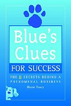 Blue's clues for success : the 8 secrets behind a phenomenal business